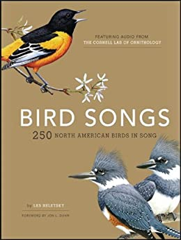 Bird Songs: 250 North American Birds in Song by [Les Beletsky, Jon L. Dunn]