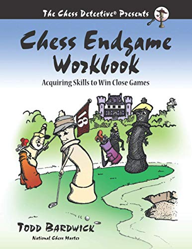 Compare Textbook Prices for Chess Endgame Workbook: Acquiring Skills to Win Close Games  ISBN 9780976196273 by Bardwick, Todd
