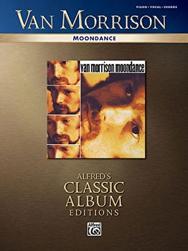Van Morrison: Moondance: Piano / Vocal / Chords - Alfred's Classic Album Editions
