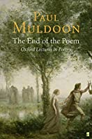 The End of the Poem: Oxford Lectures (Oxford Lectures in Poetry)