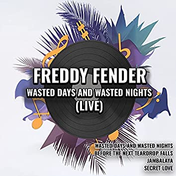 Wasted Days and Wasted Nights (Live)