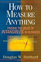 How to Measure Anything: Finding the Value of Intangibles in Business by Douglas W. Hubbard (2007-08-03)