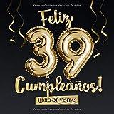 Feliz 39 Cumpleaños - Libro de visitas: Decoración para el 39 cumpleaños – Regalo originale para hombre y mujer - 39 años - Libro de firmas para felicitaciones y fotos de los invitados