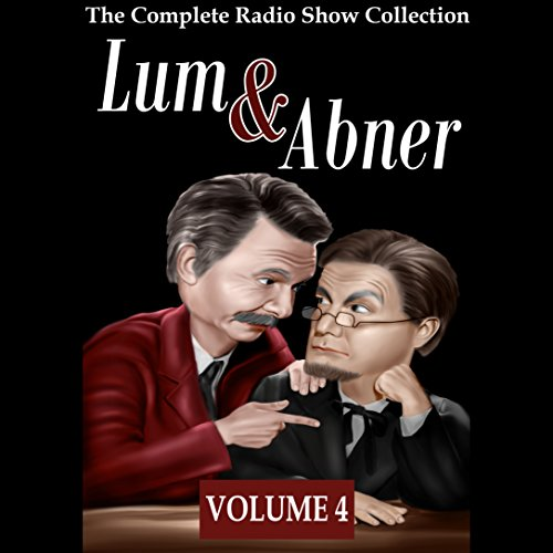 Lum and Abner - The Ultimate Collection - Volume 4 audiobook cover art