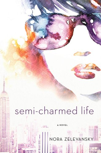 Semi-Charmed Life: A Novel (English Edition)