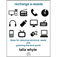 Recharge E-waste: Ideas for Reducing Electronic Waste and Greening the Tech World