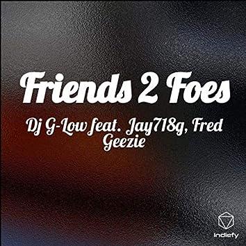 Friends 2 Foes