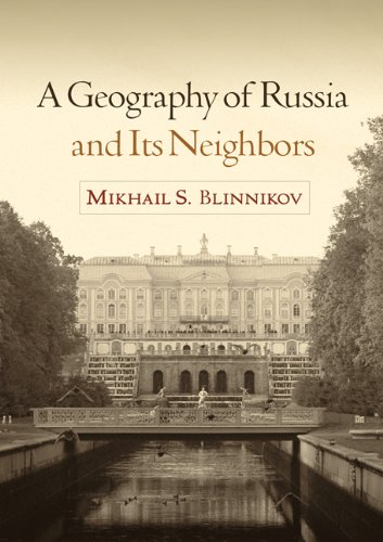 A Geography of Russia and Its Neighbors (Texts in Regional Geography)