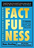 Factfulness Illustrated: Ten Reasons We're Wrong About the World - Why Things are Better than You Think - Hans Rosling