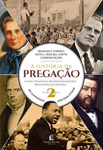 A história da pregação (volume 2): Do Iluminismo aos dias de hoje