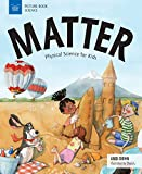 Matter: Physical Science for Kids...