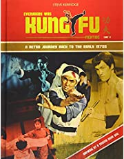 EVERYBODY WAS KUNG FU FIGHTING: A RETRO JOURNEY BACK TO THE EARLY 1970S