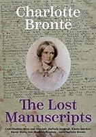 Charlotte Bronte: The Lost Manuscripts