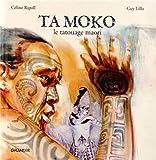 Ta Moko - Le tatouage maori
