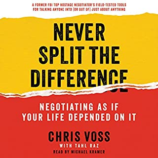 Never Split the Difference     Negotiating as if Your Life Depended on It              Written by:                                                                                                                                 Chris Voss                               Narrated by:                                                                                                                                 Michael Kramer                      Length: 8 hrs and 7 mins     1,136 ratings     Overall 4.8