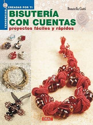 Bisuteria Con Cuentas Proyectos Faciles Y Rapidos (Spanish Edition)