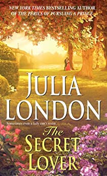 The Secret Lover (The Rogues of Regent Street Book 4) by [Julia London]