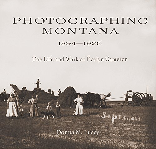 Photographing Montana, 1894-1928: The Life and Work of Evelyn Cameron