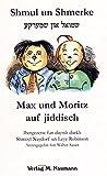 Shmul un Shmerke /Max und Moritz auf jiddisch - Walter Sauer