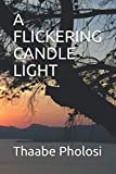 A FLICKERING CANDLE LIGHT