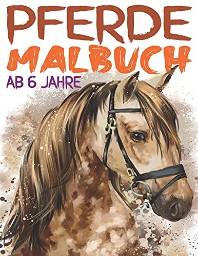 Pferde Malbuch ab 6 Jahre: Das große Pferde Malbuch für Kinder und Pferdeliebhaber, 34 Wunderschöne Pferdemotive zum Ausmalen und Entspannen, Mandala ... Pferde Einhörner, Pferde Ausmalbuch Kinder