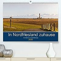 In Nordfriesland zuhause (Premium, hochwertiger DIN A2 Wandkalender 2022, Kunstdruck in Hochglanz): Eindruecke von der schoenen Halbinsel Eiderstedt und umliegenden Orten in Nordfriesland (Monatskalender, 14 Seiten )