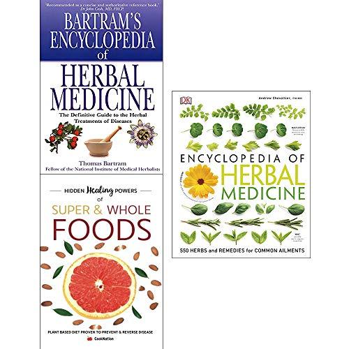 Encyclopedia of herbal medicine [hardcover], bartram's herbal, hidden healing powers super & whole foods 3 books collection set