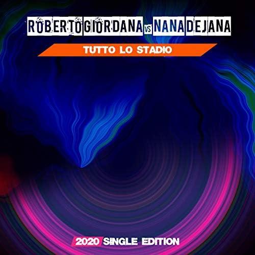 Roberto Giordana, Nana Dejana