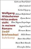 »Alles andere steht in meinem Roman«: Zwölf Briefwechsel - Stephan Braese