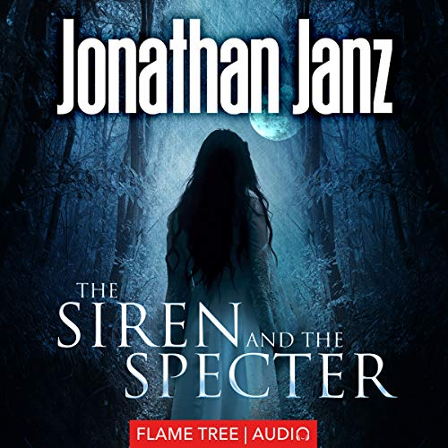 The Siren and The Specter (Fiction without Frontiers) Audiobook By Jonathan Janz cover art