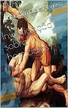 Investigação sobre homicídios por [Joaquim Dias Alves]