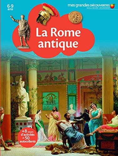 LA ROME ANTIQUE - Mes Grandes Découvertes - 6/9 ans
