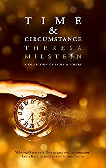 Time & Circumstance by [Theresa Milstein]