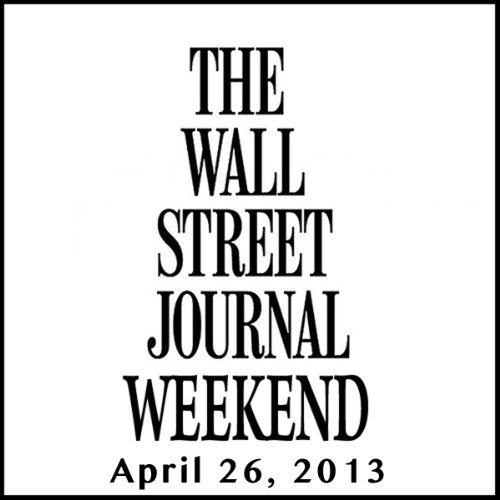 Weekend Journal 04-26-2013 audiobook cover art