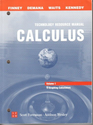 Calculus (Graphical, Numerical, Algebraic) Technical Resource Manual Volume 1: Texas Instruments Graphing Calculators