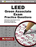 LEED Green Associate Exam Practice Questions: LEED Practice Tests & Review for the Leadership in Energy and Environmental Design Exam