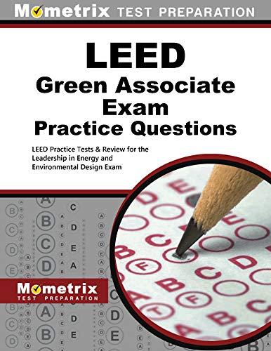 LEED Green Associate Exam Practice Questions: LEED Practice Tests & Review