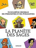 La Planète des sages T1 - Encyclopédie mondiale des philosophes et des philosophies de Charles Pépin