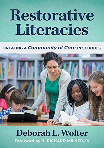 Compare Textbook Prices for Restorative Literacies: Creating a Community of Care in Schools Language and Literacy Series  ISBN 9780807765203 by Wolter, Deborah L.,Milner IV, H. Richard