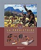 La préhistoire-la vie quotidienne de nos lointains ancêtres - Hachette Jeunesse - 21/08/2002