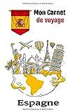 Mon carnet de voyage Espagne: Carnet de notes à remplir: Journal de voyage pour noter vos préparatifs , tous vos souvenirs et activités de vancances| ... souvenir…| 100 pages format :15 X 22 cm