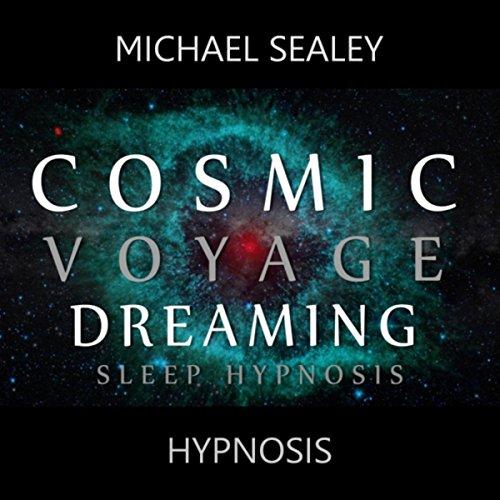 Cosmic Voyage Dreaming (Sleep Hypnosis)