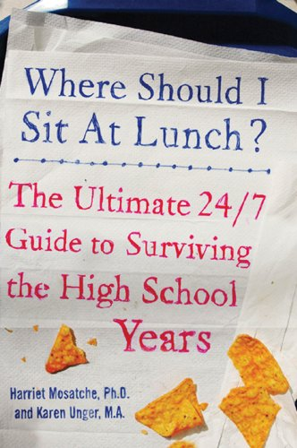 Where Should I Sit at Lunch?: The Ultimate 24/7 Guide to Surviving the High School Years (English Edition)