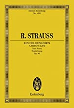 A Hero's Life (Ein Heldenleben): Symphonic Poem for Orchestra Edition Eulenburg No. 498