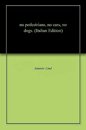 no pedestrians, no cars, no dogs.