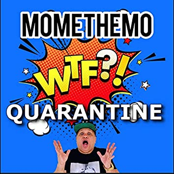 Wtf Quarantine