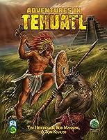 Adventures in Tehuatl SW