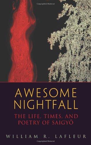 Awesome Nightfall: The Life, Times, and Poetry of Saigyo
