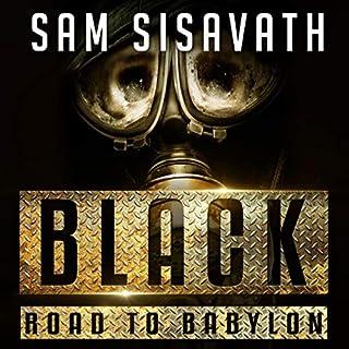 Black     Road to Babylon, Book 5              Auteur(s):                                                                                                                                 Sam Sisavath                               Narrateur(s):                                                                                                                                 Lauren Ezzo                      Durée: 8 h et 26 min     Pas de évaluations     Au global 0,0