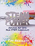 STEAM Power: Infusing Art Into Your STEM Curriculum